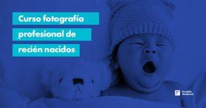 Lee más sobre el artículo Curso fotografía profesional de recién nacidos