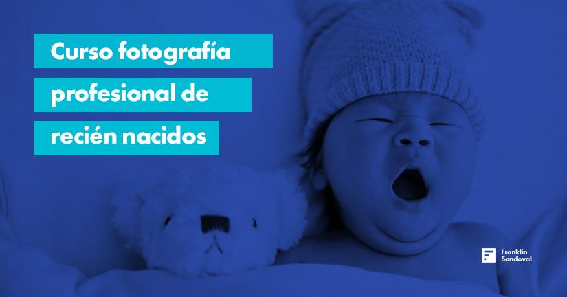 Curso fotografía profesional de recién nacidos
