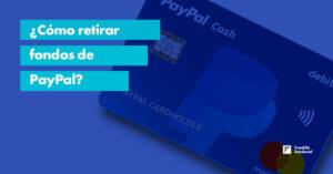 ¿Cómo retirar fondos de PayPal en Ecuador y América Latina?